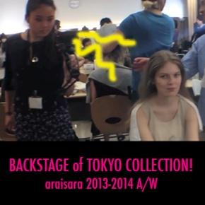 araisara 2013-2014 A/W「進化創造」backstage!