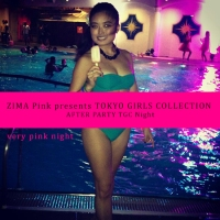ZIMA Pink presents TOKYO GIRLS COLLECTION AFTER PARTY TGC Night
